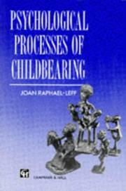 Psychological processes of childbearing by Joan Raphael-Leff