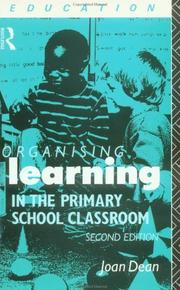Organising learning in the primary school classroom by Joan Dean