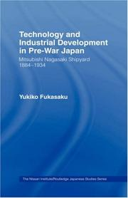 Technology and industrial development in pre-war Japan by Yukiko Fukasaku