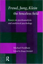 Freud, Jung, Klein - The Fenceless Field by Michael Fordham