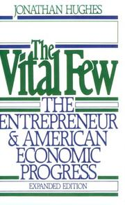 The Vital Few: American Economic Progress and Its Protagonists by Jonathan R. T. Hughes