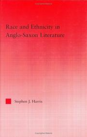 Race and ethnicity in Anglo-Saxon literature by Stephen J. Harris