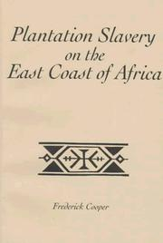 Plantation slavery on the east coast of Africa by Frederick Cooper