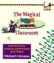 The Magical Classroom by Michael J. Strauss