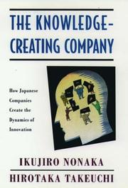 The knowledge-creating company by Ikujirō Nonaka