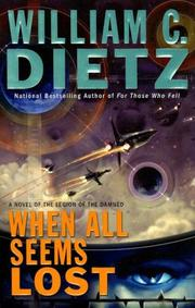 When All Seems Lost by William C. Dietz