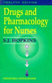 Drugs and pharmacology for nurses by S. J. Hopkins
