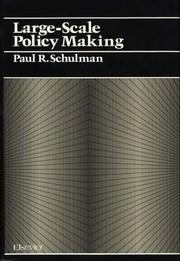 Large-scale policy making by Paul R. Schulman