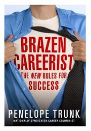 The Brazen Careerist by Penelope Trunk