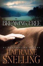 Breaking Free by Lauraine Snelling
