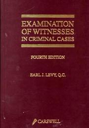 Examination of witnesses in criminal cases by Earl J. Levy