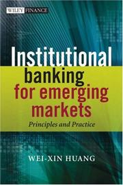Institutional banking for emerging markets by Wei-Xin Huang