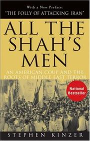 Cover of: All the Shah&#39;s Men by Stephen Kinzer