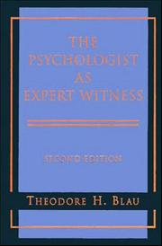 The psychologist as expert witness by Theodore H. Blau
