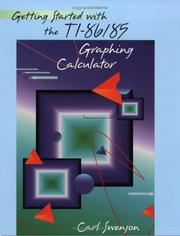 Getting started with the TI-86/85 graphing calculator by Carl Swenson