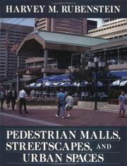 Pedestrian malls, streetscapes, and urban spaces by Harvey M. Rubenstein