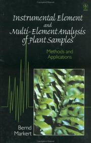 Instrumental element and multi-element analysis of plant samples by B. A. Markert