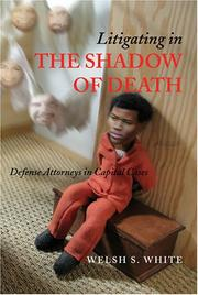 Litigating in the Shadow of Death by Welsh S. White