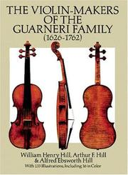 The violin-makers of the Guarneri family (1626-1762) by William Henry Hill