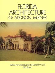 Florida architecture of Addison Mizner by Addison Mizner