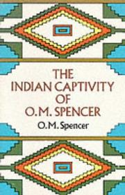 The Indian captivity of O.M. Spencer by Oliver M. Spencer