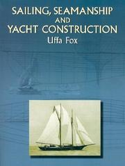 Sailing, seamanship and yacht construction by Uffa Fox