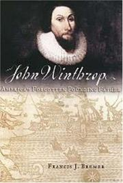 John Winthrop by Francis J. Bremer