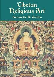 Tibetan religious art by Antoinette K. Gordon