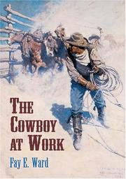 The cowboy at work by Fay E. Ward