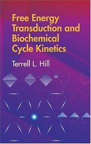 Free energy transduction and biochemical cycle kinetics by Terrell L. Hill