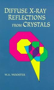 Diffuse X-ray reflections from crystals by W. A. Wooster