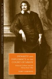 Dynasty and Diplomacy in the Court of Savoy by Toby Osborne