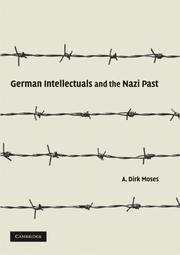 German intellectuals and the Nazi past by A. Dirk Moses