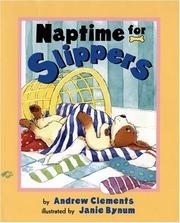 Cover of: Naptime for Slippers by Clements, Andrew