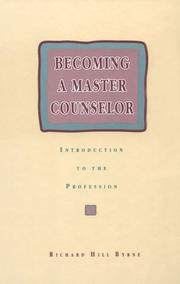 Becoming a Master Counselor by Richard Hill Byrne
