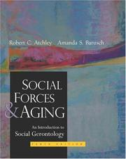 Social forces and aging by Robert C. Atchley