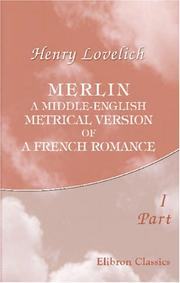 Merlin, a Middle English metrical version of a French romance by Henry Lovelich