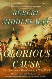 The glorious cause by Robert Middlekauff