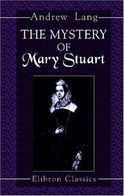 The mystery of Mary Stuart by Andrew Lang