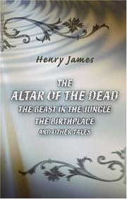 The Altar of the Dead/the Beast in the Jungle/the Birthplace, and Other Tales PDF