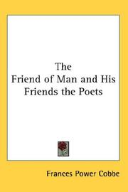 The friend of man, and his friends, the poets by Frances Power Cobbe