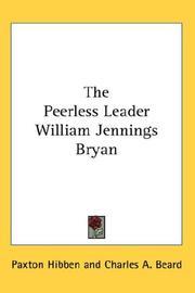 The peerless leader, William Jennings Bryan PDF