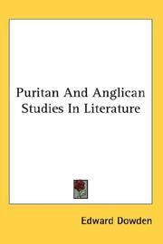 Puritan And Anglican Studies In Literature by Dowden, Edward