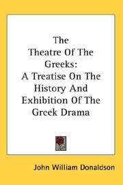 The theatre of the Greeks by Donaldson, John William