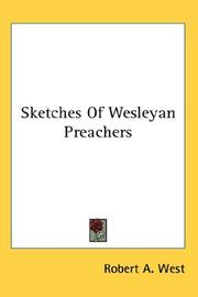 Sketches of Wesleyan Preachers by Robert A. West