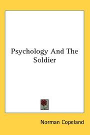 Psychology and the soldier by Norman Copeland