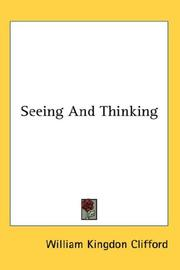 Seeing and thinking by Clifford, William Kingdon