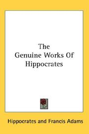 The genuine works of Hippocrates by Hippocrates
