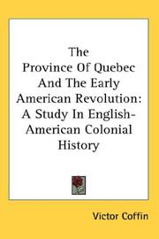 The province of Quebec and the early American Revolution by Victor Coffin