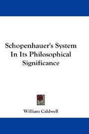 Schopenhauer's System In Its Philosophical Significance by William Caldwell